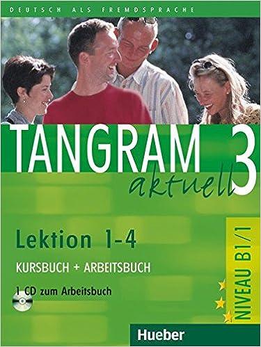 Tangram aktuell 3 – Lektion 1–4: Deutsch als Fremdsprache / Kursbuch