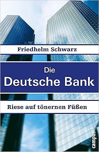 Deutsche Bank Empfehlung Geschenk die deutsche bank riese auf tönernen füßen amazon de friedhelm