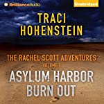 Asylum Harbor and Burn Out: The Rachel Scott Adventures, Volume 1 | Traci Hohenstein