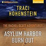 Asylum Harbor and Burn Out: The Rachel Scott Adventures, Volume 1