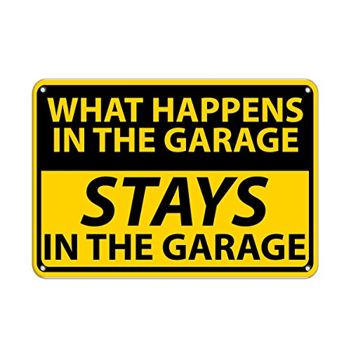 What Happens in The Garage Stays in The Garage Aluminum Metal Sign 7 in x 10 in Custom Warning & Saftey Sign Pre-drilled Holes for Easy mounting