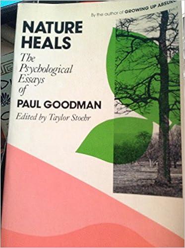 nature heals psychological essays paul goodman taylor stoehr  nature heals psychological essays paul goodman taylor stoehr 9780525475699 com books