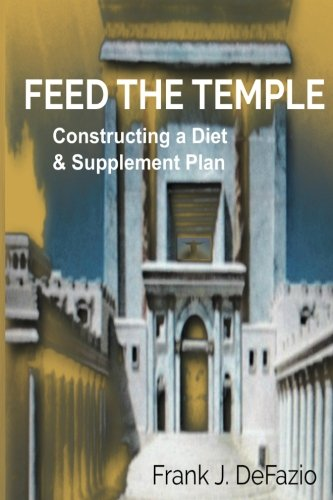Download Feed the Temple: Constructing a Diet and Supplement Plan pdf