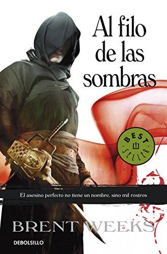 Al filo de las sombras / Shadow's Edge (El ángel de la noche / The Night Angel) (Spanish Edition) (Al Filo De Las Sombras Brent Weeks)