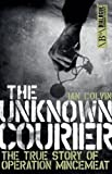 img - for The Unknown Courier: The True Story of Operation Mincemeat (Dialogue Espionage Classics) book / textbook / text book