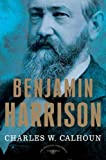 Benjamin Harrison: The American Presidents