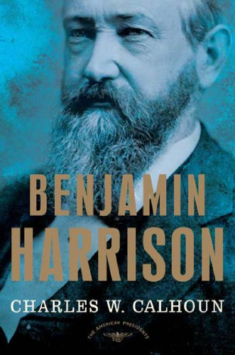 Benjamin Harrison: The American Presidents Series: The 23rd President, 1889-1893 (The 23rd President Of The United States)