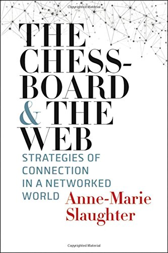 The Chessboard and the Web: Strategies of Connection in a Networked World [Anne-Marie Slaughter] (Tapa Dura)