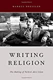 Writing Religion: The Making of Turkish Alevi Islam (AAR Reflection and Theory in the Study of Religion)