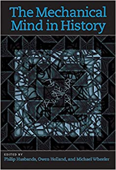The Mechanical Mind in History (MIT Press)