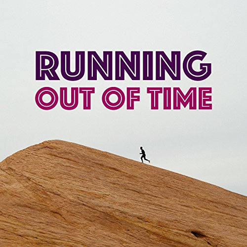 Running Out Of...