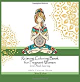 Adult Coloring Books: Relaxing Coloring Book For Pregnant Women - Inner Soul Journey - Pregnancy Gifts