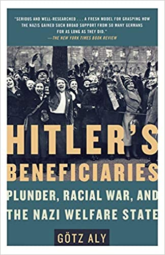 HITLER'S BENEFICIARIES: GÖTZ ALY: 9780805087260: Amazon com