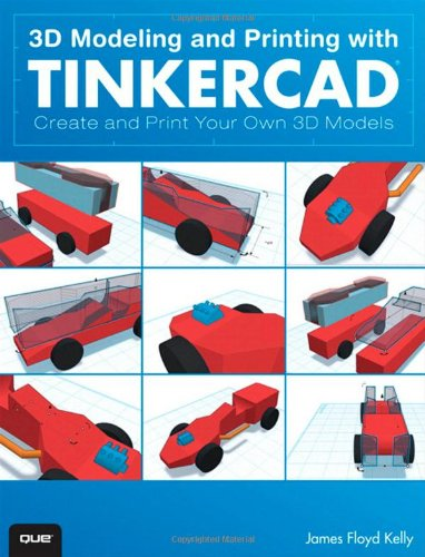 3D Modeling And Printing With Tinkercad  Create And Print Your Own 3D Models