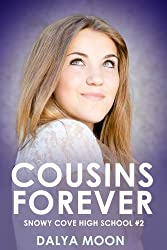 Cousins Forever (Snowy Cove High School Book 2)