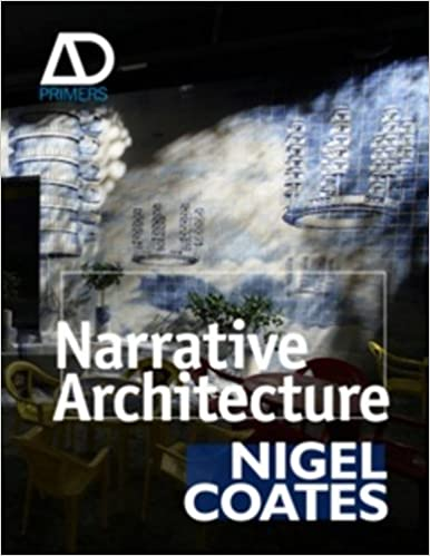 Narrative Architecture (Architectural Design Primer)   Kindle Edition By  Nigel Coates. Arts U0026 Photography Kindle EBooks @ Amazon.com.