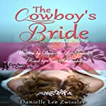 The Cowboy's Bride (Cowboys and Cowgirls)   Danielle Lee Zwissler