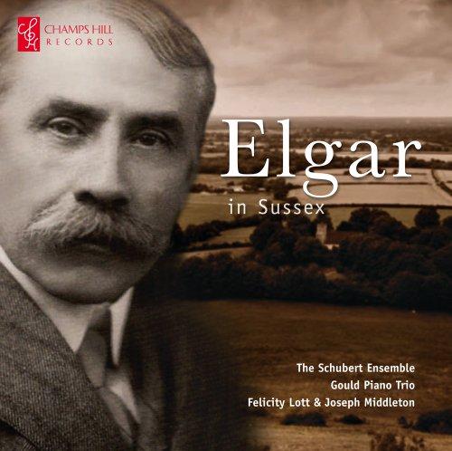 Elgar in Sussex: Piano Quintet / Seven Songs / Three Movements for Pianoforte Trio