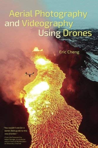 Aerial Photography and Videography Using Drones by Eric Cheng 2015 ...