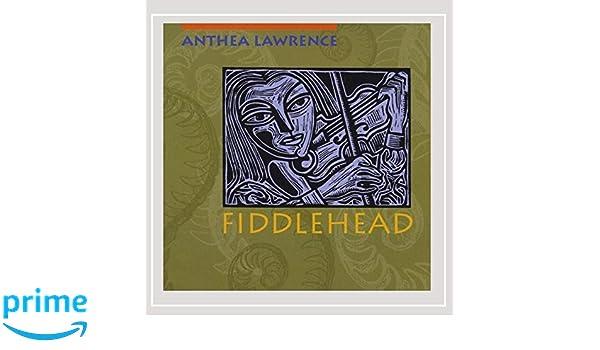Anthea Lawrence - Fiddlehead - Amazon com Music