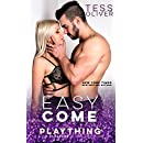 Easy Come (Plaything Book 1)