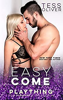 Easy Come (Plaything Book 1) by [Oliver, Tess]
