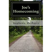 Joe's Homecoming: A Story of Triumph and Hope by Stephanie A. Mayberry (2014-12-08)