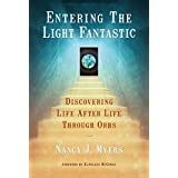 Entering the Light Fantastic: Discovering Life After Life Through Orbs