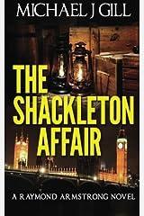 The Shackleton Affair: Volume 2 (A Raymond Armstrong Novel) by Mr Michael J Gill (2015-10-30) Paperback