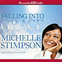 Falling into Grace Audiobook by Michelle Stimpson Narrated by Susan Spain