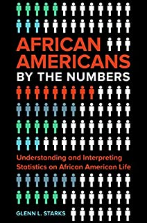 Book Cover: African Americans by the Numbers: Understanding and Interpreting Statistics on African American Life