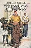Viaje Por el Istmo de Tehuantepec, 1859-1860, Charles E. Brasseur de Bourbourg, 968161609X