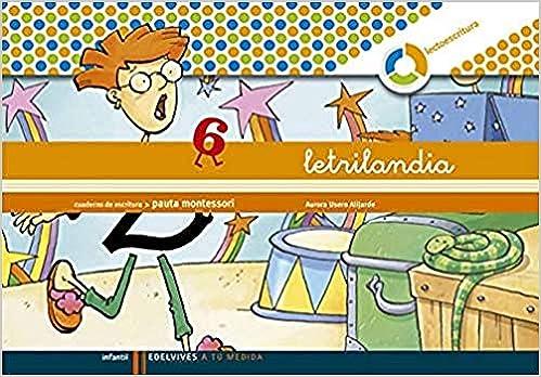 Letrilandia Lectoescritura Cuaderno 6 De Escritura Pauta Montessori A Tu Medida Entorno Lógica Matemática Amazon Es Usero Alijarde Aurora Libros