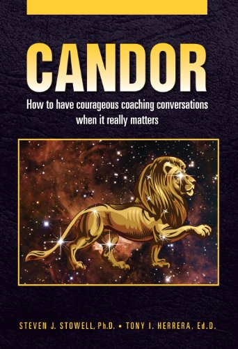Candor: How to have courageous coaching conversations when it really matters ()
