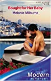 img - for Bought for Her Baby (Modern Romance) (Modern Romance) book / textbook / text book