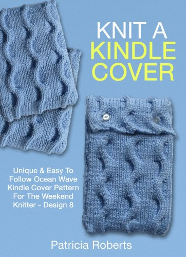 Knit A Kindle Cover Unique Easy To Follow Ocean Wave Kindle Cover