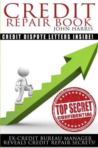 Product picture for Credit Repair Book: Ex Credit Bureau Manager Reveals Credit Repair Secrets by Mr John D Harris