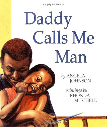Daddy Calls Me Man (Richard Jackson Books (Orchard))