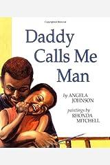 Daddy Calls Me Man (Richard Jackson Books (Orchard)) Paperback