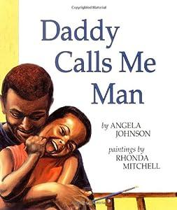Daddy Calls Me Man (Richard Jackson Books (Orchard))