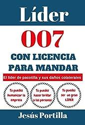 Líder 007 con licencia para mandar: El «líder de pacotilla» y sus daños