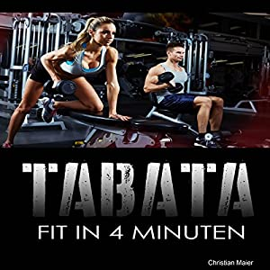 Tabata: Fit in 4 Minuten Hörbuch