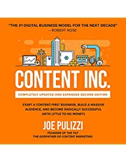 Content Inc.: Completely Updated and Expanded Second Edition: Start a Content-First Business, Build a Massive Audience and Become Radically Successful (with Little to No Money)