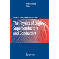 The Physics of Organic Superconductors and Conductors (Springer Series in Materials Science, Band 110)