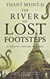 Front cover for the book The River of Lost Footsteps: A Personal History of Burma by Thant Myint-U