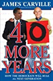 40 More Years, James Carville, 1416569898