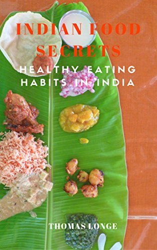 Indian Food Secrets: Healthy Eating Habits in India