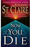 Now You Die by Roxanne St. Claire front cover
