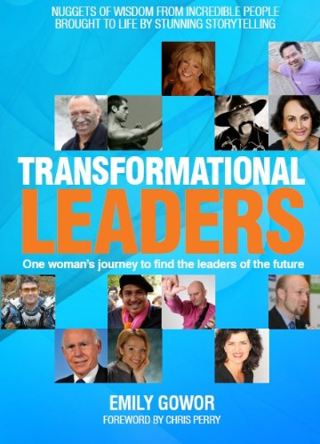 Transformational Leaders - One Woman's Journey to find the Leaders of the Future
