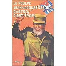 Castro c'est trop ! (Le Poulpe t. 249) (French Edition)